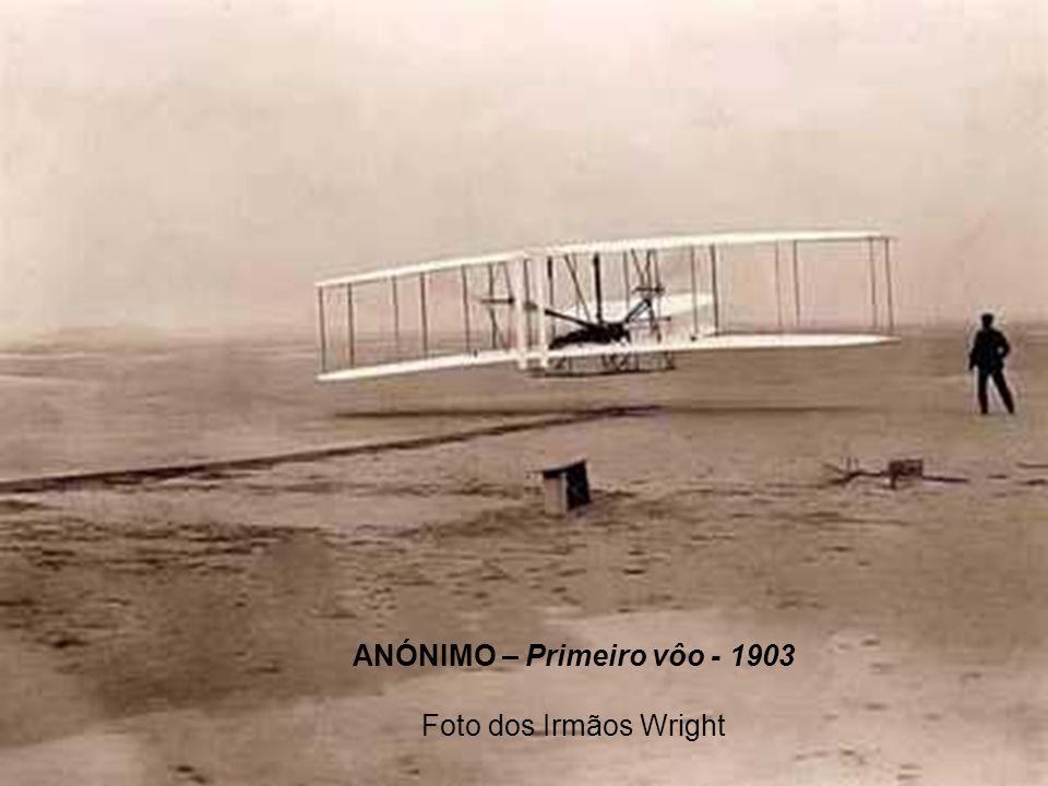 ANÓNIMO – Primeiro vôo - 1903 Foto dos Irmãos Wright