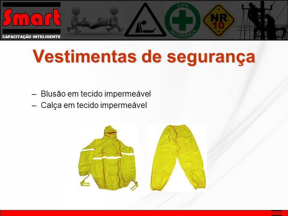 CAPACITAÇÃO INTELIGENTE Vestimentas de segurança –Blusão em tecido impermeável –Calça em tecido impermeável