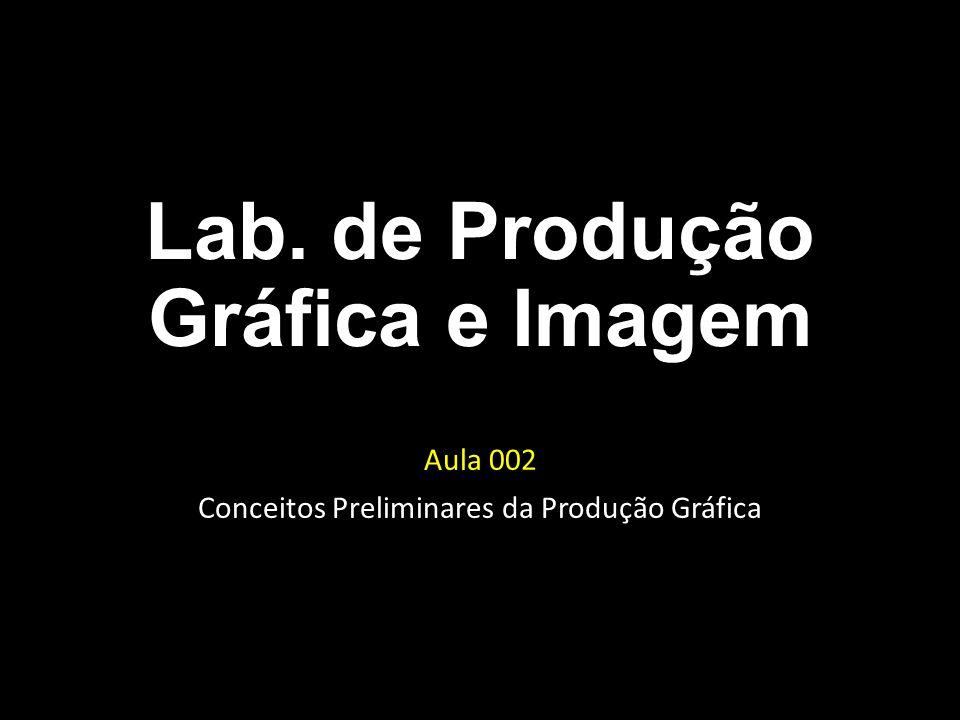 Aula 002 Conceitos Preliminares da Produção Gráfica