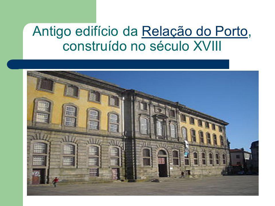 Antigo edifício da Relação do Porto, construído no século XVIIIRelação do Porto