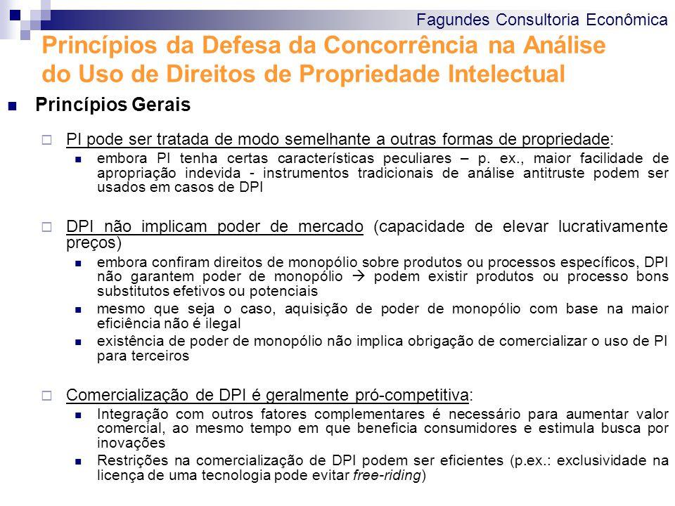 Fagundes Consultoria Econômica Princípios da Defesa da Concorrência na Análise do Uso de Direitos de Propriedade Intelectual Princípios Gerais PI pode