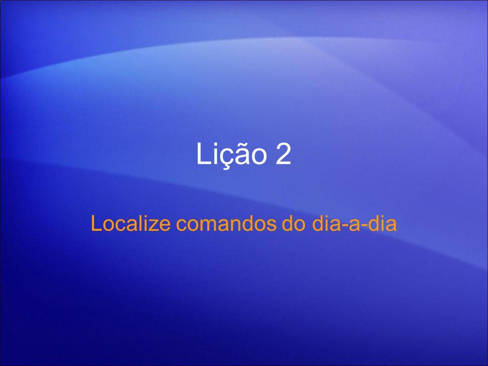 Lição 2 Localize comandos do dia-a-dia