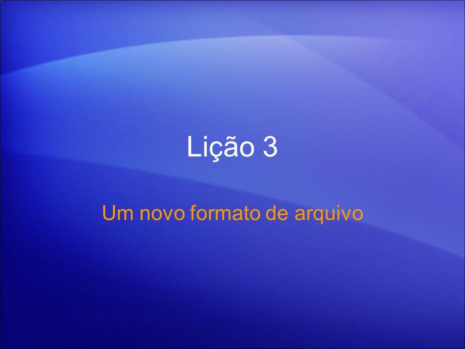 Lição 3 Um novo formato de arquivo