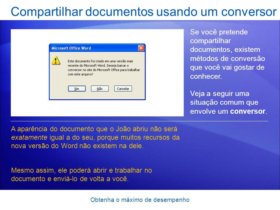 Obtenha o máximo de desempenho Compartilhar documentos usando um conversor Se você pretende compartilhar documentos, existem métodos de conversão que