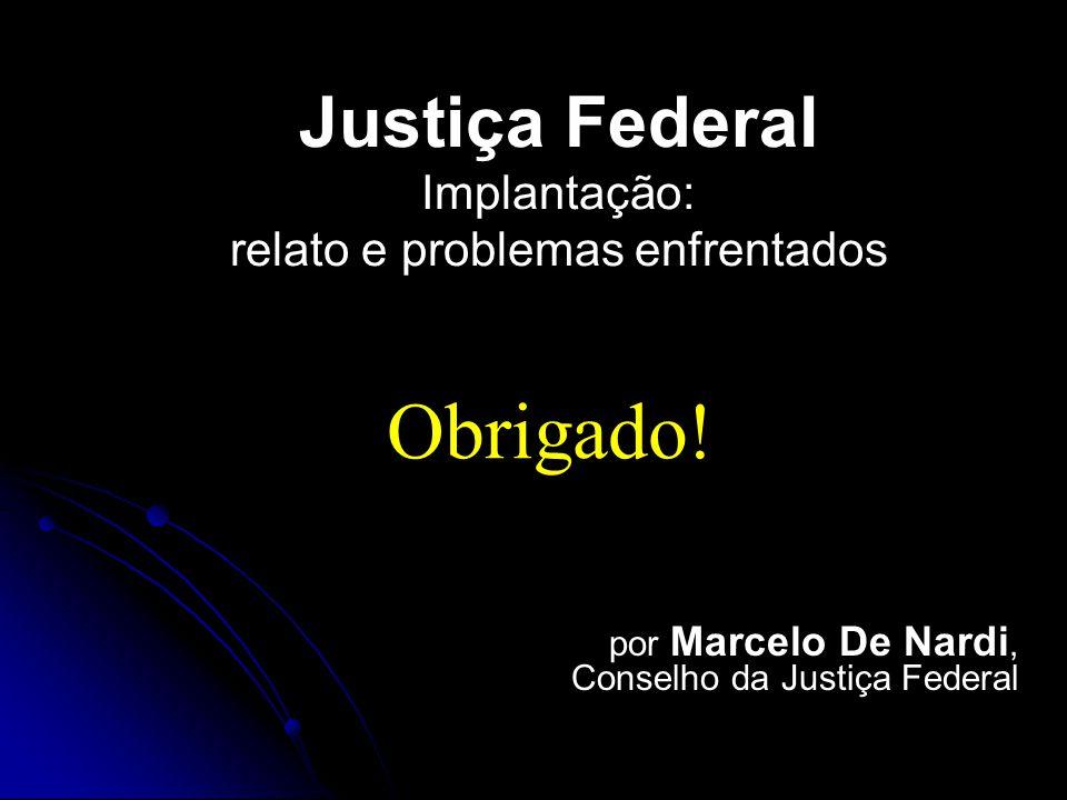 por Marcelo De Nardi, Conselho da Justiça Federal Obrigado.