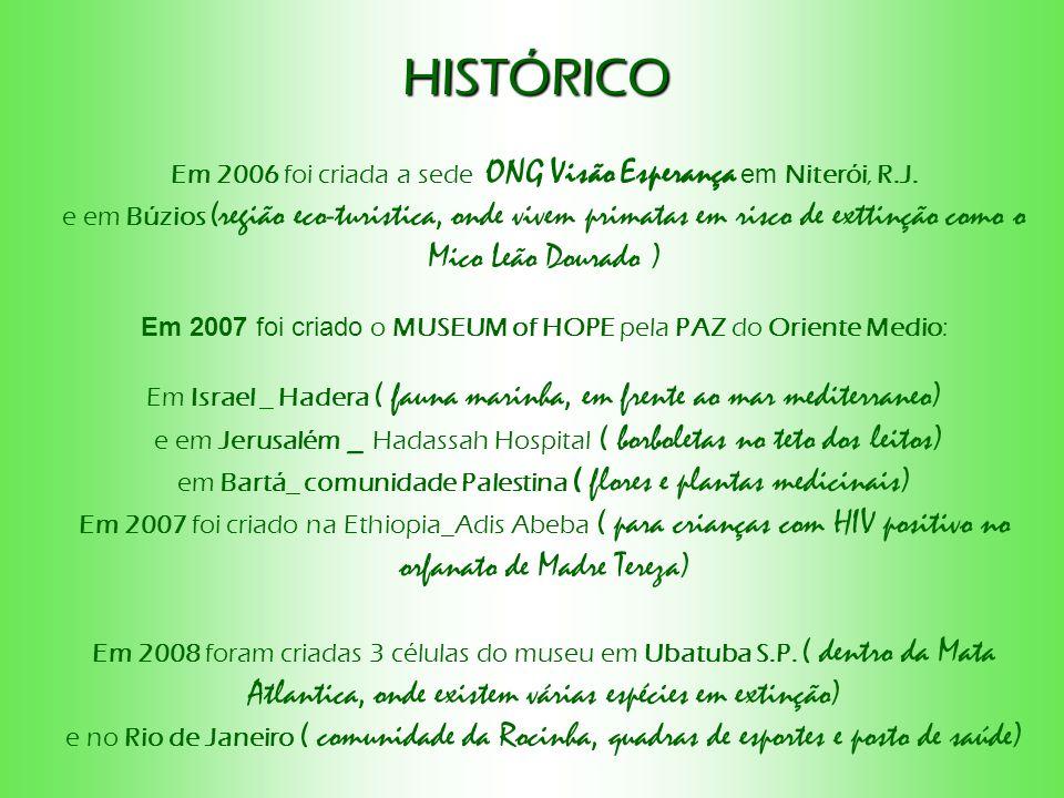 Em 2006 foi criada a sede ONG Visão Esperança em Niterói, R.J.