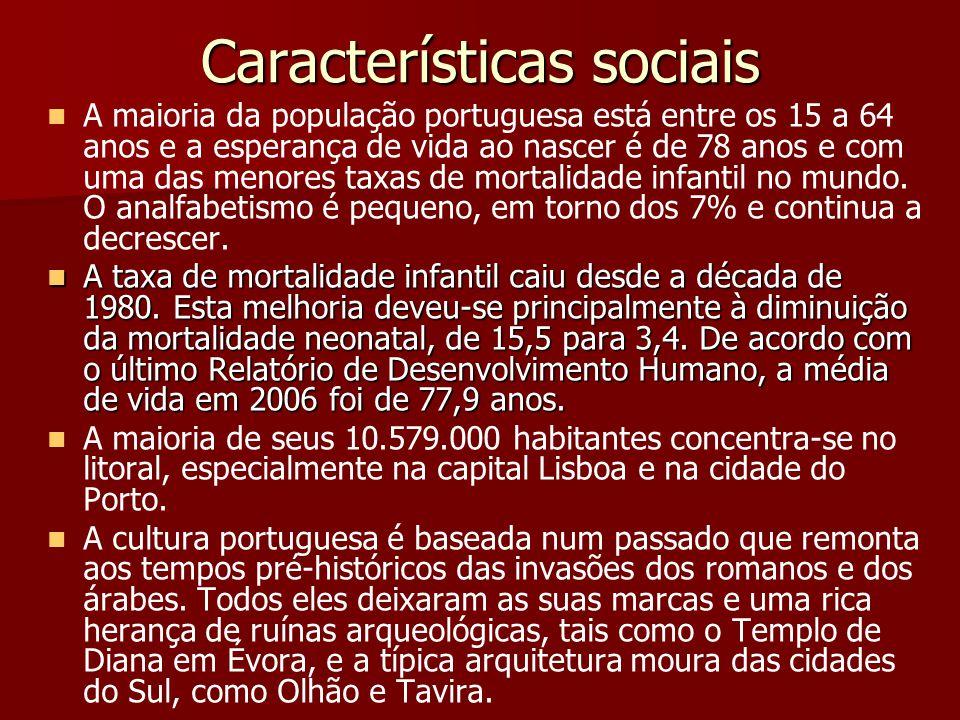 Características sociais A maioria da população portuguesa está entre os 15 a 64 anos e a esperança de vida ao nascer é de 78 anos e com uma das menore