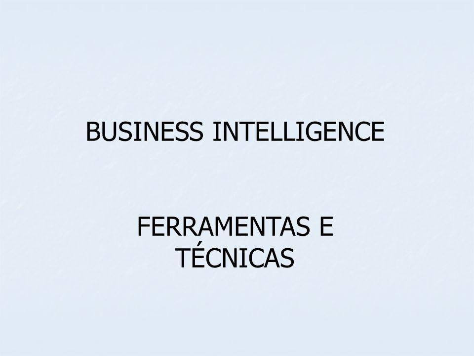 BUSINESS INTELLIGENCE FERRAMENTAS E TÉCNICAS