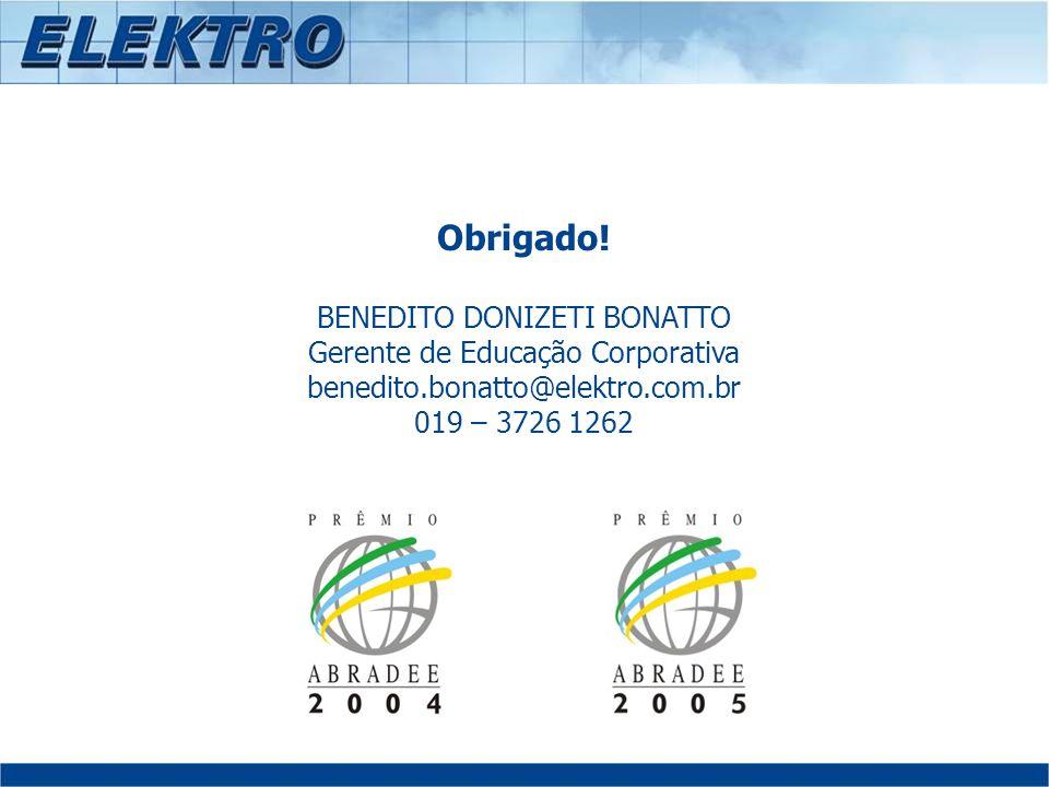 Obrigado! BENEDITO DONIZETI BONATTO Gerente de Educação Corporativa benedito.bonatto@elektro.com.br 019 – 3726 1262