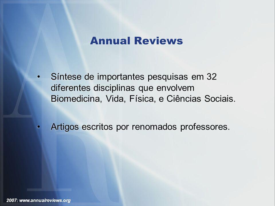 2007: www.annualreviews.org Annual Reviews: Acessando Conteúdos – Home Page das Séries Navegar em um ano específico (volume) da série de interesse.