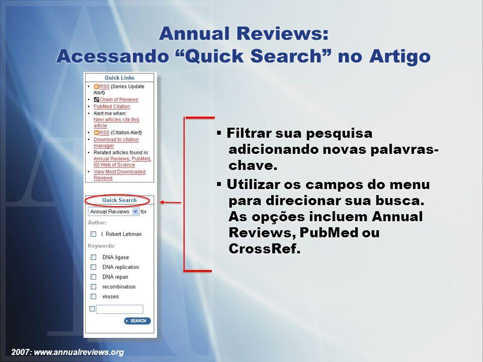 2007: www.annualreviews.org Annual Reviews: Acessando Quick Search no Artigo Filtrar sua pesquisa adicionando novas palavras- chave.