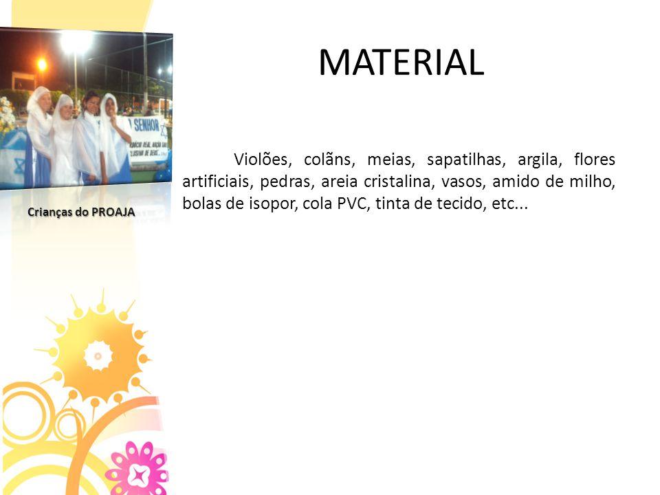 MATERIAL Violões, colãns, meias, sapatilhas, argila, flores artificiais, pedras, areia cristalina, vasos, amido de milho, bolas de isopor, cola PVC, tinta de tecido, etc...