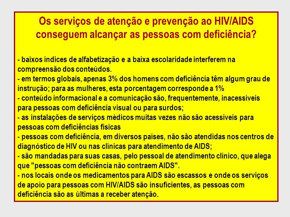 Os serviços de atenção e prevenção ao HIV/AIDS conseguem alcançar as pessoas com deficiência? - baixos índices de alfabetização e a baixa escolaridade