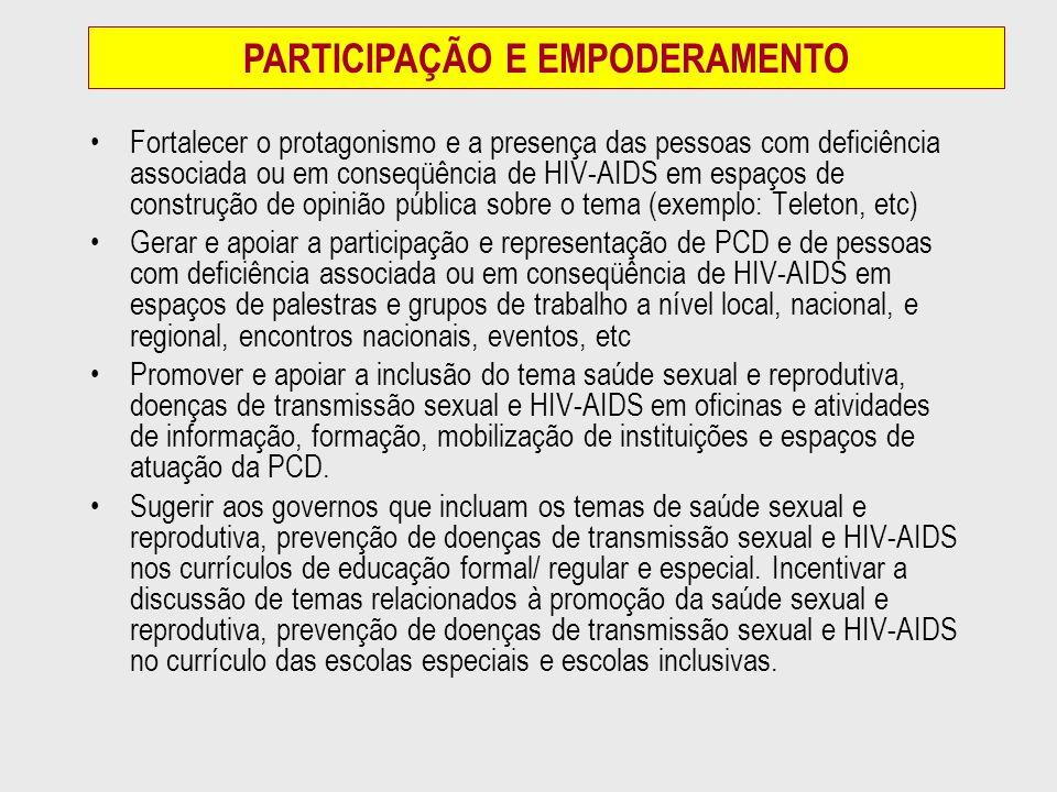 Fortalecer o protagonismo e a presença das pessoas com deficiência associada ou em conseqüência de HIV-AIDS em espaços de construção de opinião públic