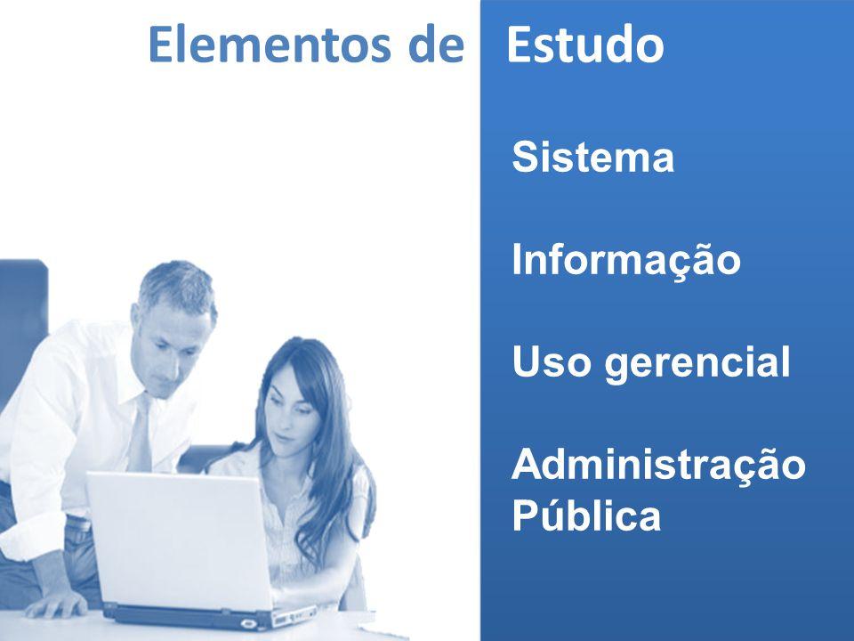 (MELO, 2006) Elementos de Estudo Sistema Informação Uso gerencial Administração Pública