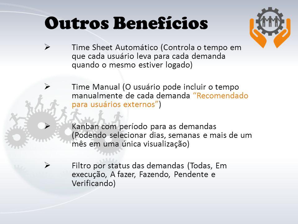 Time Sheet Automático (Controla o tempo em que cada usuário leva para cada demanda quando o mesmo estiver logado) Time Manual (O usuário pode incluir