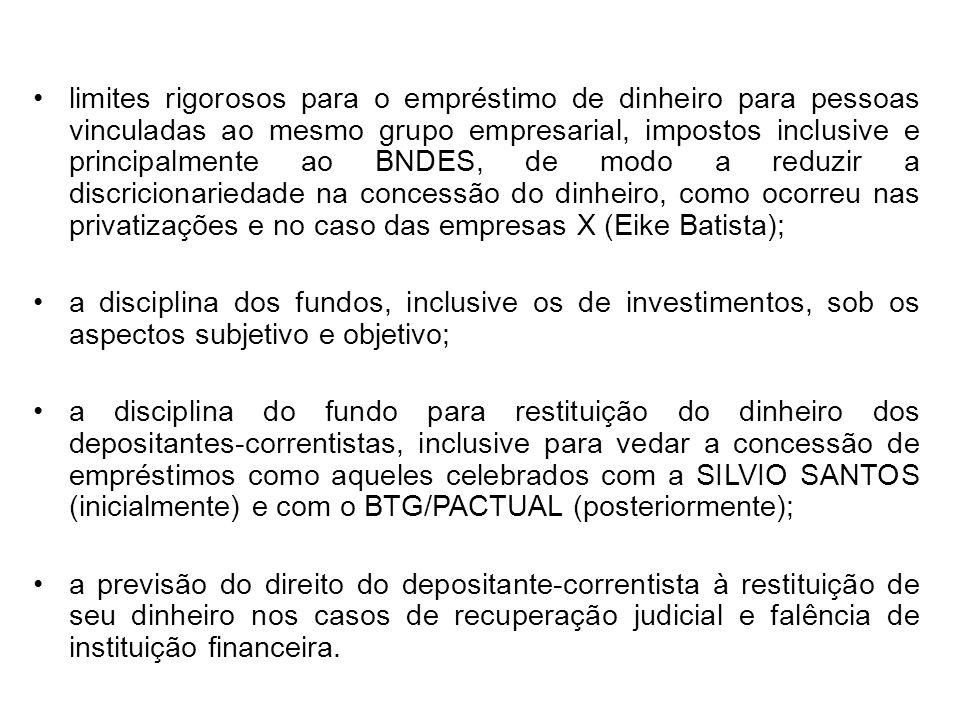limites rigorosos para o empréstimo de dinheiro para pessoas vinculadas ao mesmo grupo empresarial, impostos inclusive e principalmente ao BNDES, de m