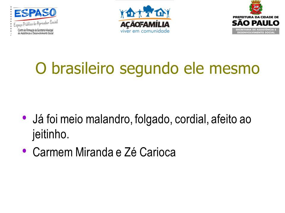 A família no Brasil Temas muito importantes : família (69% em 2007 e 61% em 1998);Estudo (65% em 2007 e 61% em 1988, Trabalho 58% em 2007 e 38% em 199