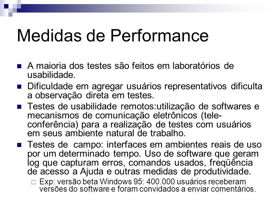 Medidas de Performance A maioria dos testes são feitos em laboratórios de usabilidade.