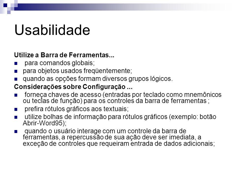 Usabilidade Utilize a Barra de Ferramentas...