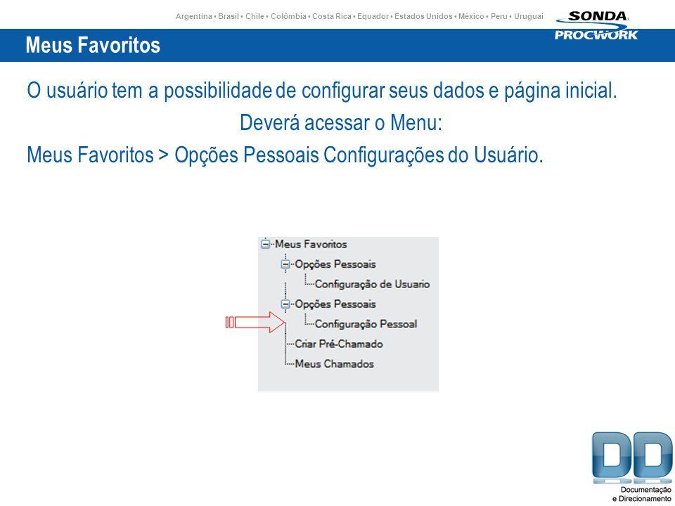 Argentina Brasil Chile Colômbia Costa Rica Equador Estados Unidos México Peru Uruguai Meus Favoritos O usuário tem a possibilidade de configurar seus dados e página inicial.