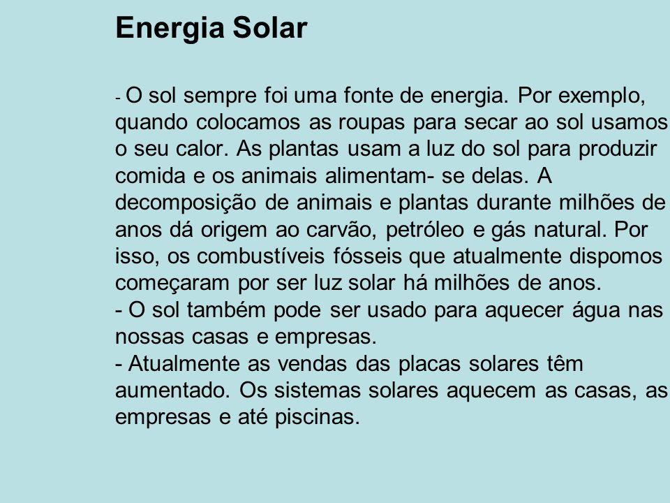 Energia Solar - O sol sempre foi uma fonte de energia.