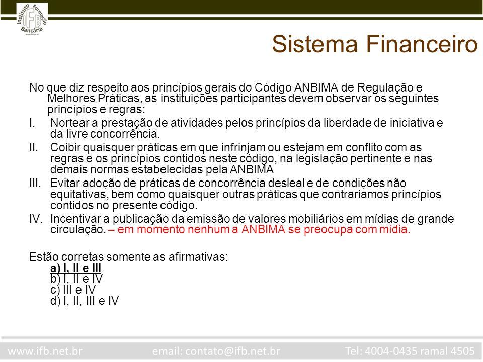 Produtos Financeiros O lastro de letras hipotecárias são: a) os créditos fornecidos por meio do crédito direto ao consumidor.