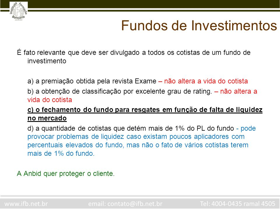 Fundos de Investimentos É fato relevante que deve ser divulgado a todos os cotistas de um fundo de investimento a) a premiação obtida pela revista Exa