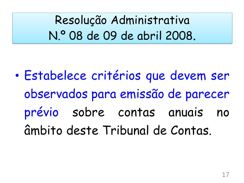 Resolução Administrativa N.º 08 de 09 de abril 2008. Estabelece critérios que devem ser observados para emissão de parecer prévio sobre contas anuais