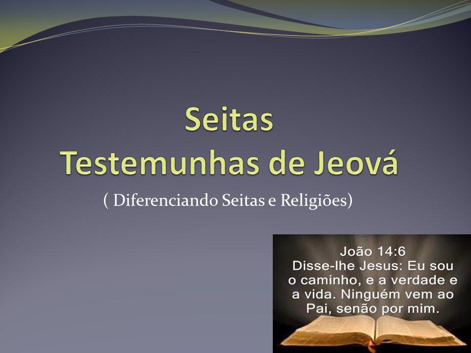 ( Diferenciando Seitas e Religiões)
