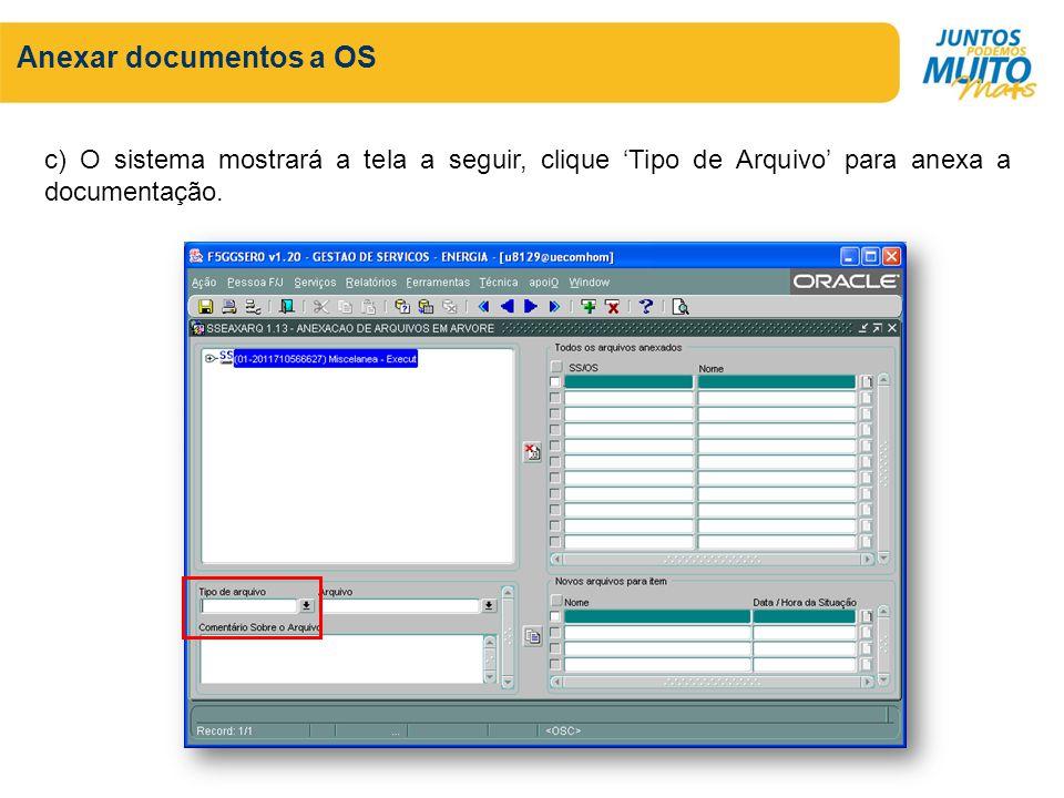 Anexar documentos a OS c) O sistema mostrará a tela a seguir, clique Tipo de Arquivo para anexa a documentação.