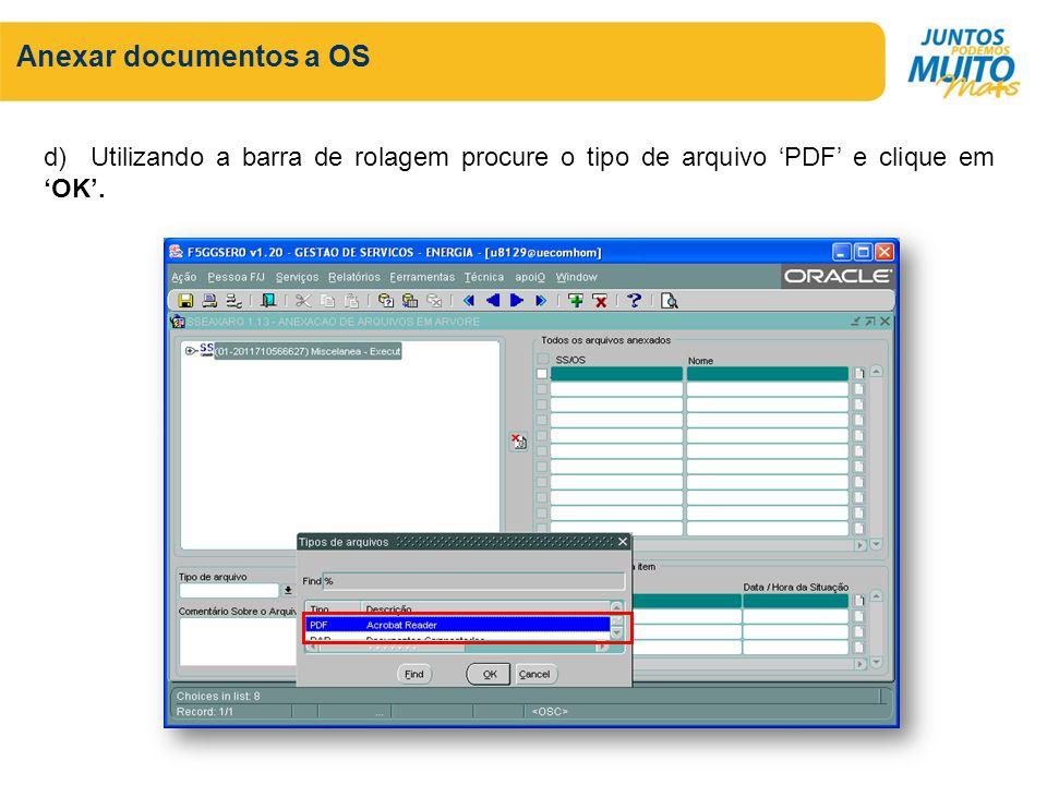 Anexar documentos a OS d) Utilizando a barra de rolagem procure o tipo de arquivo PDF e clique em OK.
