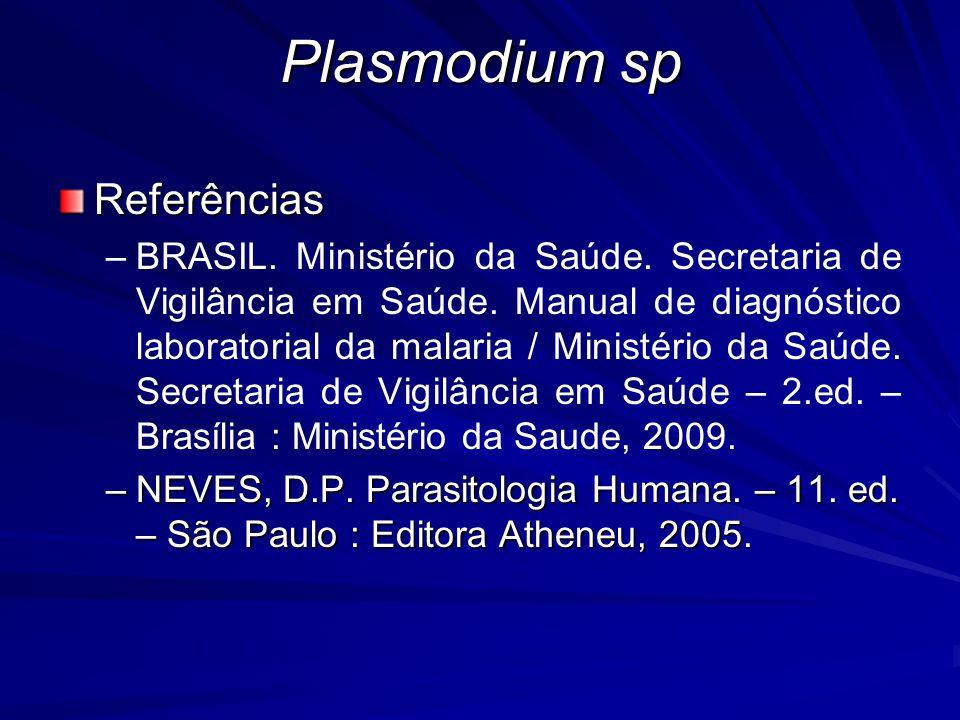 Referências – –BRASIL. Ministério da Saúde. Secretaria de Vigilância em Saúde. Manual de diagnóstico laboratorial da malaria / Ministério da Saúde. Se