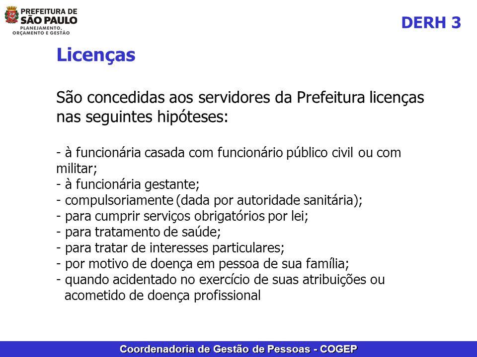 Coordenadoria de Gestão de Pessoas - COGEP Licenças São concedidas aos servidores da Prefeitura licenças nas seguintes hipóteses: - à funcionária casa