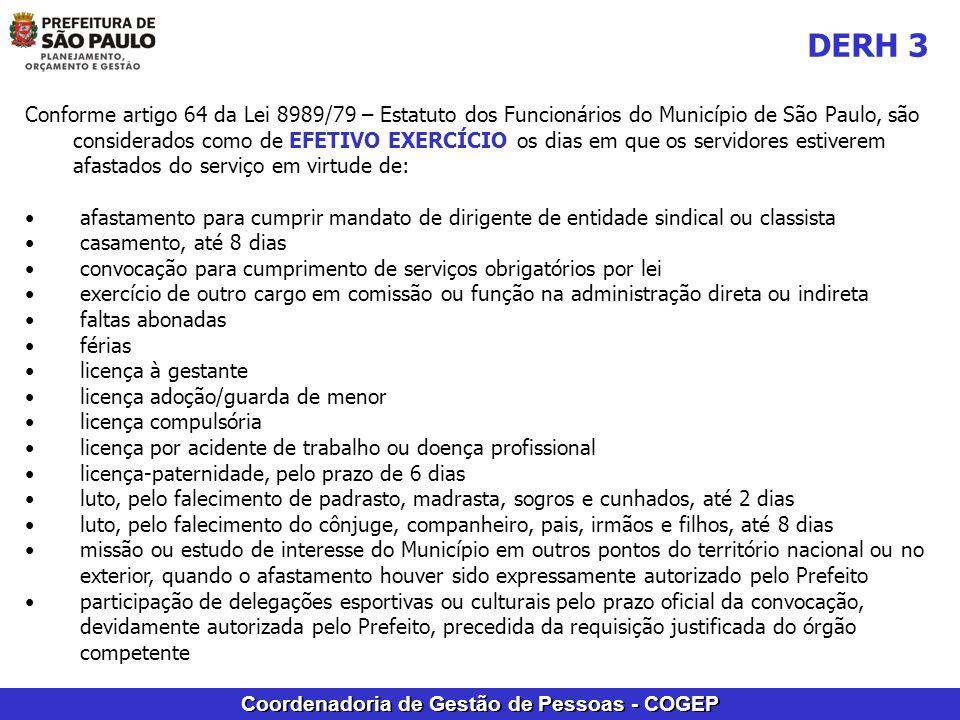 Coordenadoria de Gestão de Pessoas - COGEP Conforme artigo 64 da Lei 8989/79 – Estatuto dos Funcionários do Município de São Paulo, são considerados c