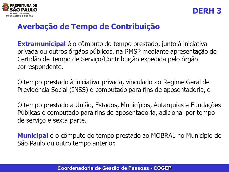 Coordenadoria de Gestão de Pessoas - COGEP Averbação de Tempo de Contribuição Extramunicipal é o cômputo do tempo prestado, junto à iniciativa privada
