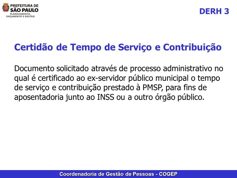 Coordenadoria de Gestão de Pessoas - COGEP Certidão de Tempo de Serviço e Contribuição Documento solicitado através de processo administrativo no qual