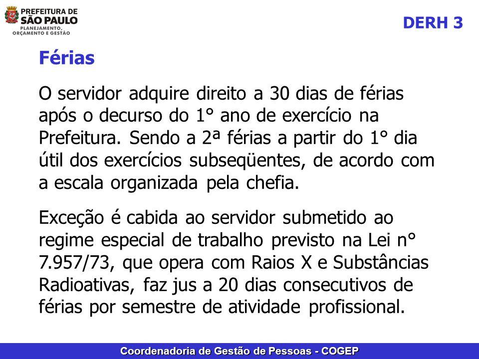 Coordenadoria de Gestão de Pessoas - COGEP www.prefeitura.sp.gov.br/tempodeservicosemplacogepresponde@prefeitura.sp.gov.brsemplacogepderh3@prefeitura.sp.gov.brscorrêa@prefeitura.sp.gov.br DERH 3
