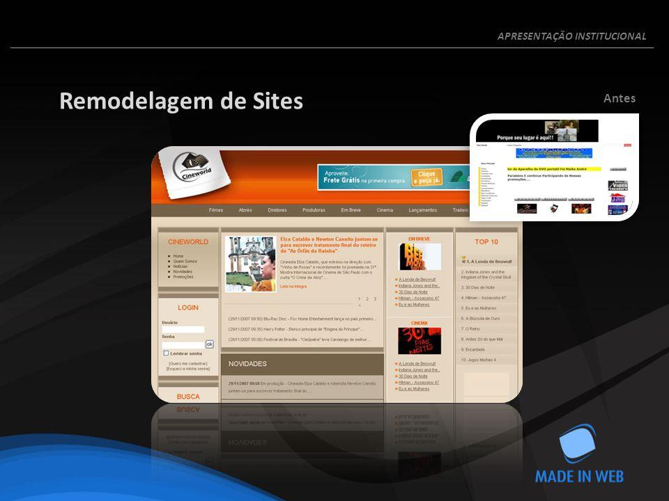Remodelagem de Sites Antes APRESENTAÇÃO INSTITUCIONAL