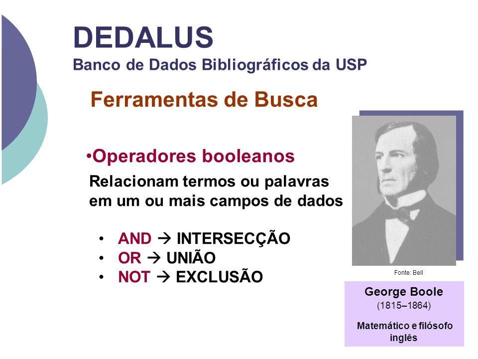 Ferramentas de Busca DEDALUS Banco de Dados Bibliográficos da USP Relacionam termos ou palavras em um ou mais campos de dados AND INTERSECÇÃO OR UNIÃO