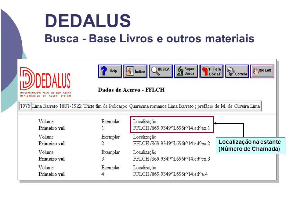 DEDALUS Busca - Base Livros e outros materiais Localização na estante (Número de Chamada)