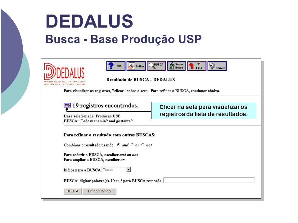 DEDALUS Busca - Base Produção USP Clicar na seta para visualizar os registros da lista de resultados.