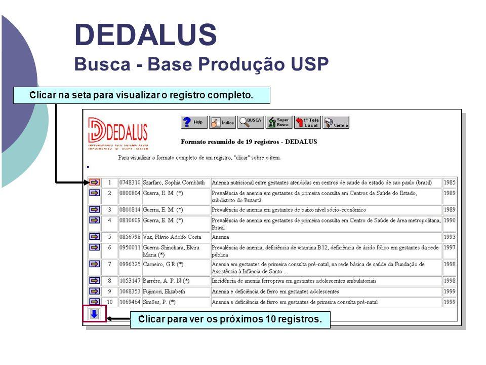 DEDALUS Busca - Base Produção USP Clicar na seta para visualizar o registro completo. Clicar para ver os próximos 10 registros.