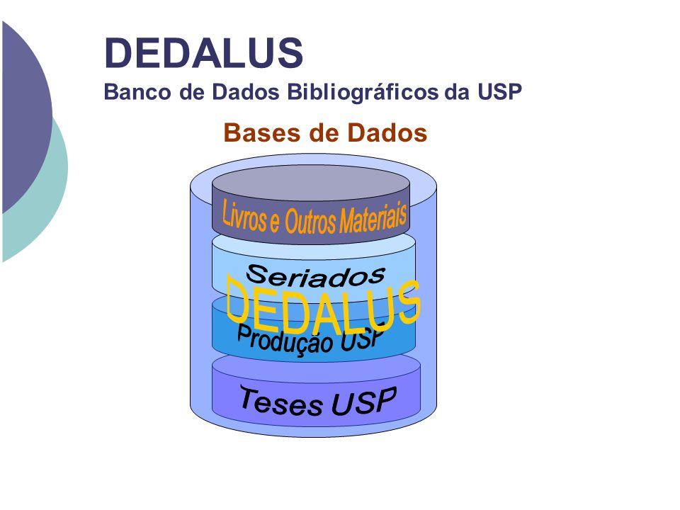 Bases de Dados DEDALUS Banco de Dados Bibliográficos da USP