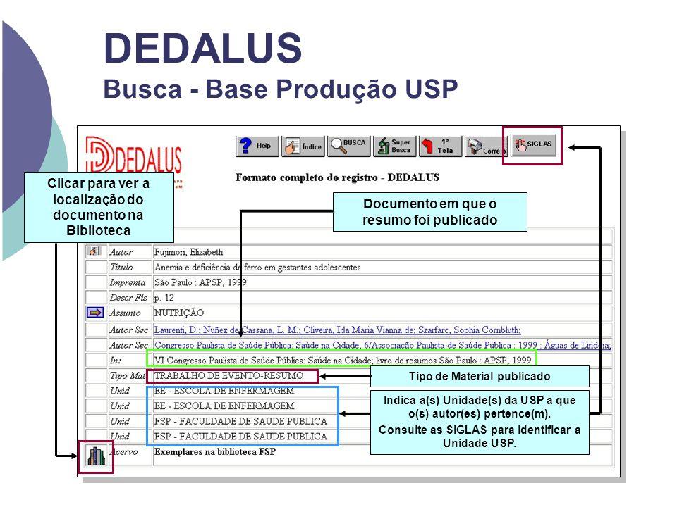DEDALUS Busca - Base Produção USP Documento em que o resumo foi publicado Indica a(s) Unidade(s) da USP a que o(s) autor(es) pertence(m). Consulte as