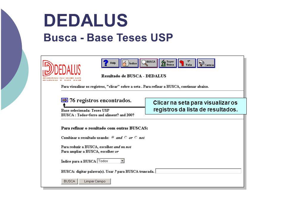 DEDALUS Busca - Base Teses USP Clicar na seta para visualizar os registros da lista de resultados.