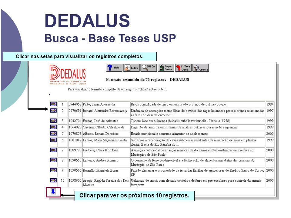 DEDALUS Busca - Base Teses USP Clicar nas setas para visualizar os registros completos. Clicar para ver os próximos 10 registros.