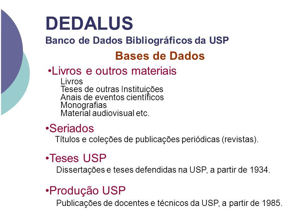 Bases de Dados Livros e outros materiais Seriados Livros Teses de outras Instituições Anais de eventos científicos Monografias Material audiovisual et