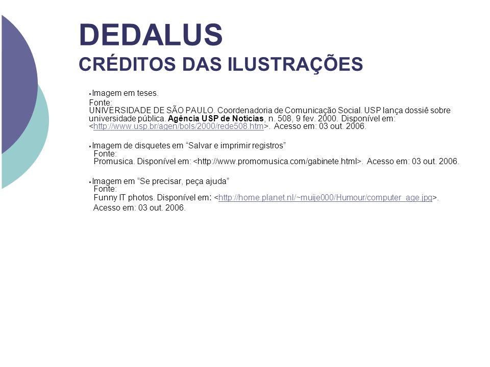 DEDALUS CRÉDITOS DAS ILUSTRAÇÕES Imagem em teses. Fonte: UNIVERSIDADE DE SÃO PAULO. Coordenadoria de Comunicação Social. USP lança dossiê sobre univer