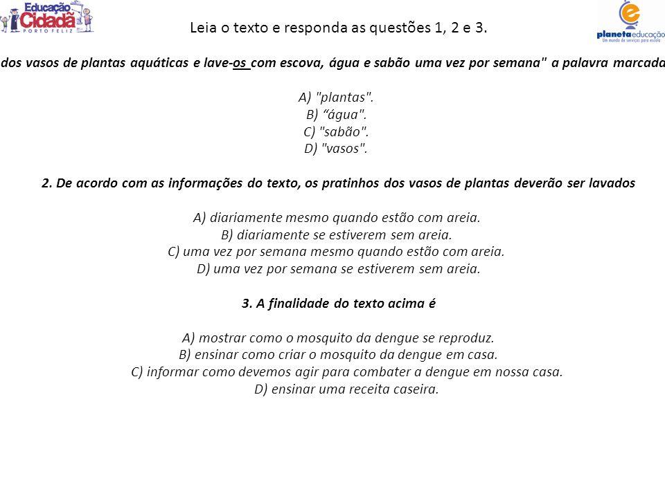 Leia o texto e responda as questões 1, 2 e 3. 1. Em